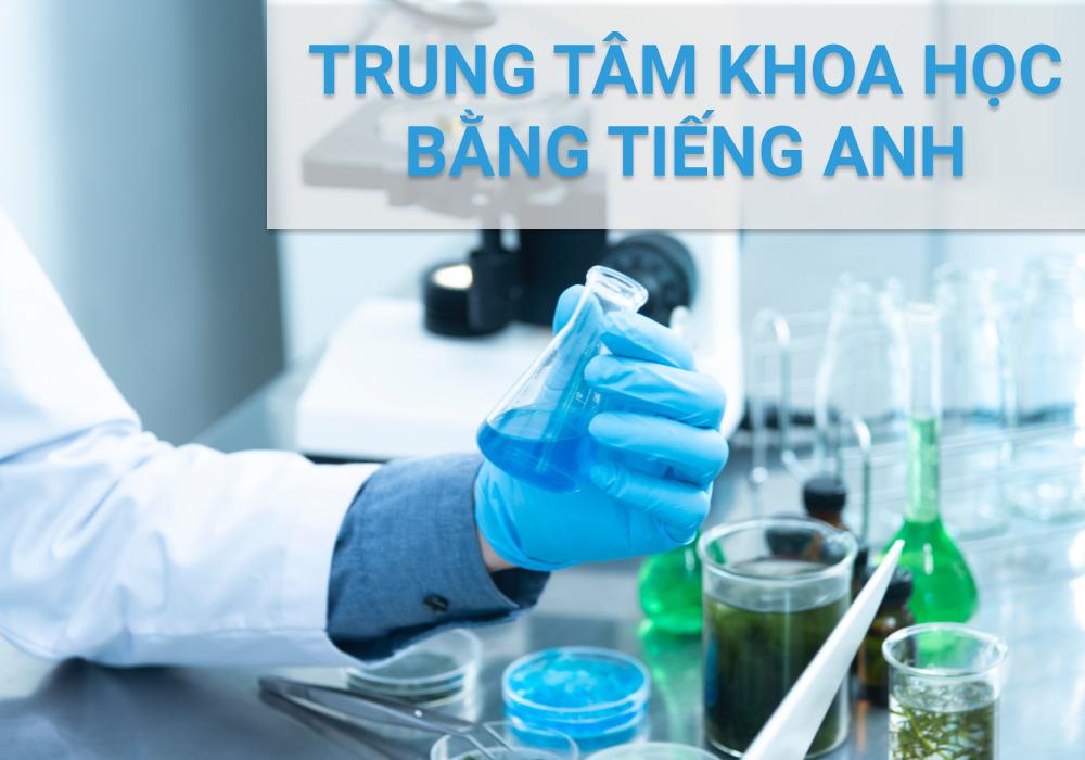 TP. HCM có trung tâm dạy Khoa học bằng tiếng Anh không?